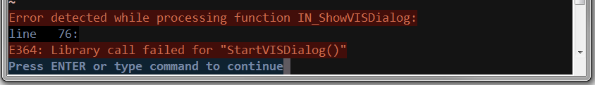 error detected while processing function IN_ShowVISDialog. Library call failed for StartVISDialog()
