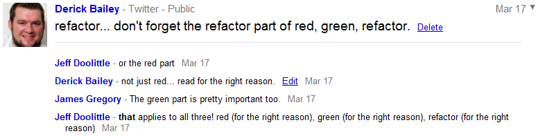 Jeff Doolittle - that applies to all three! red (for the right reason), green (for the right reason), refactor (for the right reason)