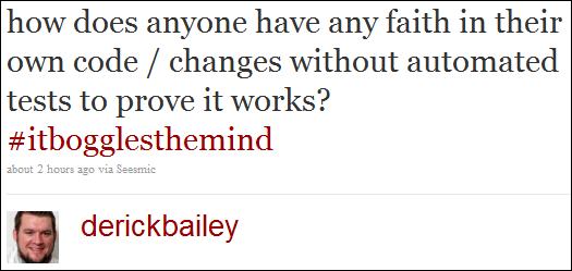 how does anyone have any faith in their own code / changes without automated tests to prove it works? #itbogglesthemind